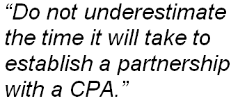 Do not underestimate the time it will take to establish a partnership with a CPA.